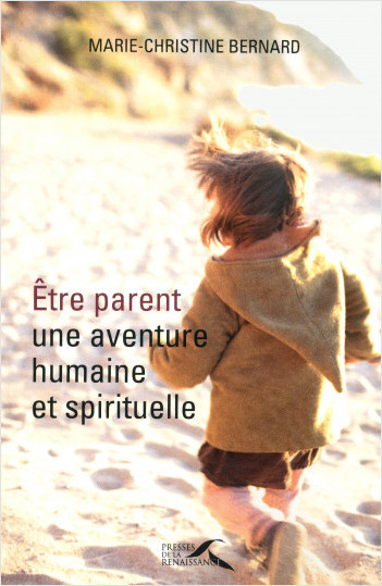 Etre parent, une aventure humaine et spirituelle