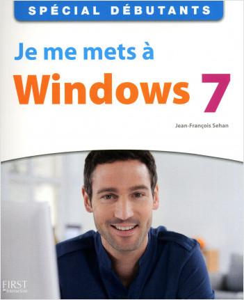 Spécial Débutants - Je me mets à Windows 7