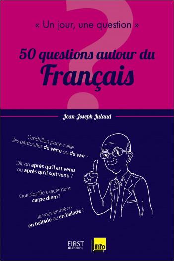 Un jour, une question : 50 questions autour du français