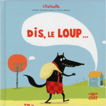 Chatouille - Dis, le loup ...