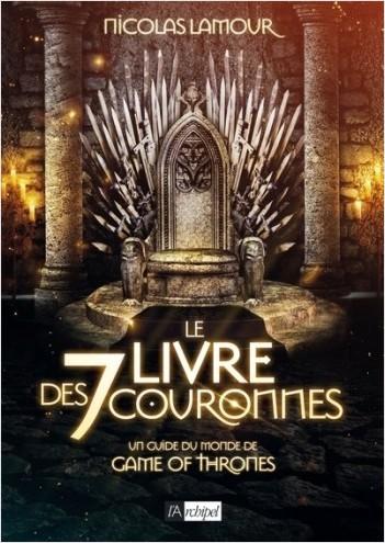 Le livre des 7 couronnes - Un guide du monde de Game of Thrones