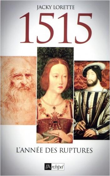 1515, l'année des ruptures