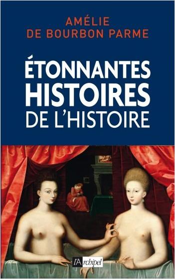 Etonnantes histoires de l Histoire