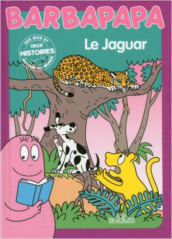 Barbapapa autour du monde - Le Jaguar - Album illustré - Dès 3 ans
