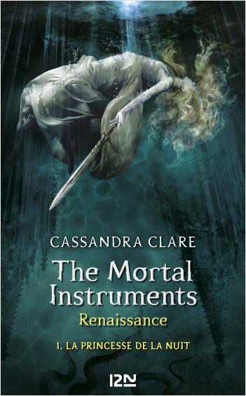 The Mortal Instruments, Renaissance - tome 1 : La princesse de la nuit