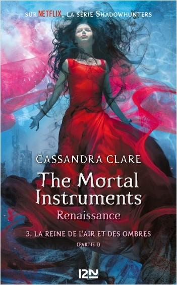 The Mortal Instruments, renaissance - tome 3 : La reine de l'air et des ombres, partie 1