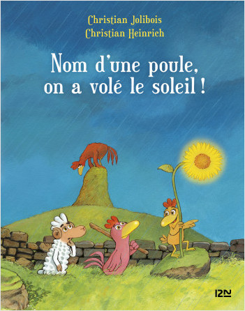 Les P'tites Poules - Nom d'une poule, on a volé le soleil !