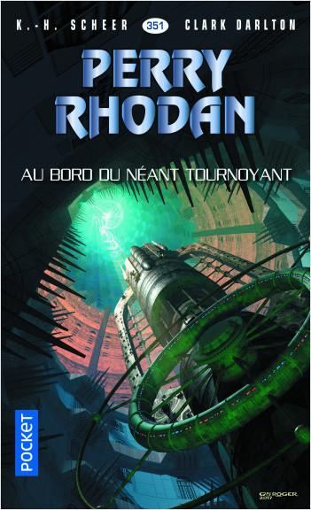 Perry Rhodan n°351 - Au bord du néant tournoyant