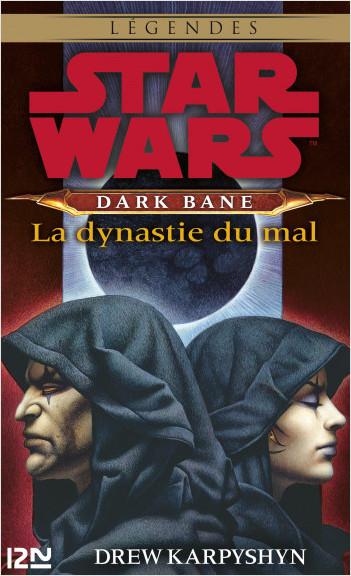 Star Wars - Dark Bane : La dynastie du mal