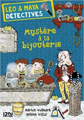 Léo et Maya, détectives - tome 07 : Mystère à la bijouterie