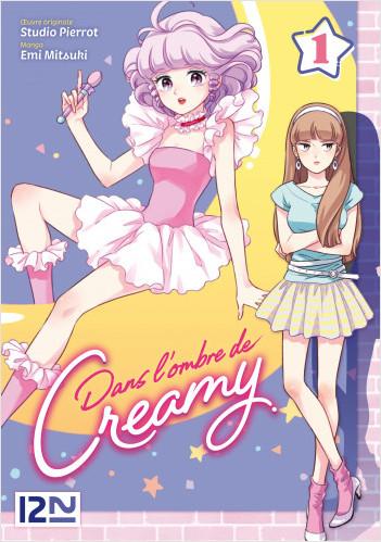 Dans l'ombre de Creamy - T1