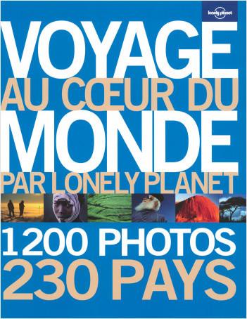Voyage au coeur du monde par Lonely Planet