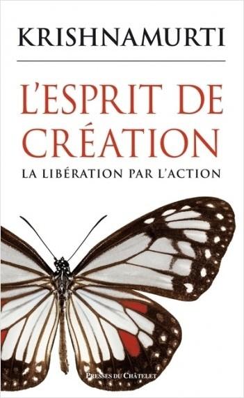 L'esprit de création - La libération par l'action