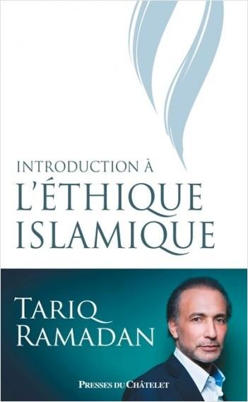Introduction à l'éthique islamique - Les sources juridiques, philosophiques, mystiques et les questi