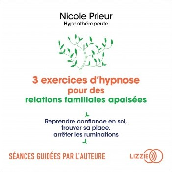 3 exercices d'hypnose pour des relations familiales apaisées