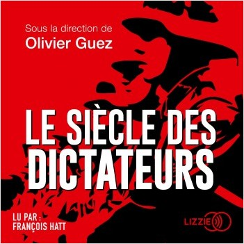 Le Siècle des dictateurs
